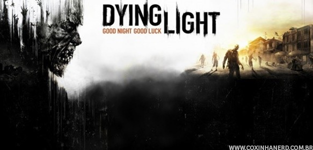 Dying Light, o jogo do ano!