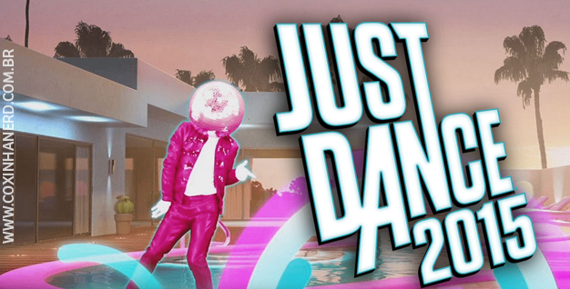 Dica de game para férias: Just Dance 2015!