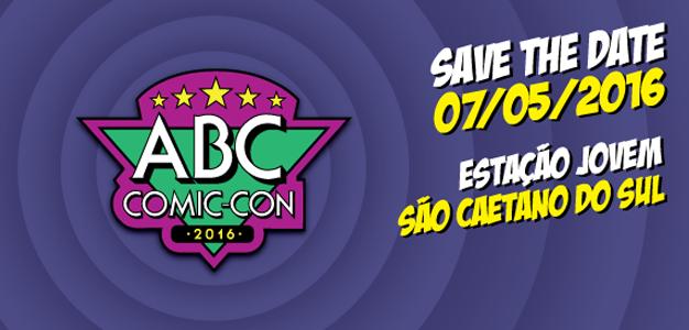 Dia 7 de maio vai rolar o ABC Comic-Con!