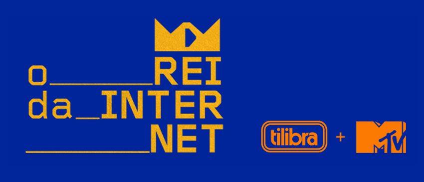 O Rei da Internet | MTV e Tilibra promovem novo reality show!
