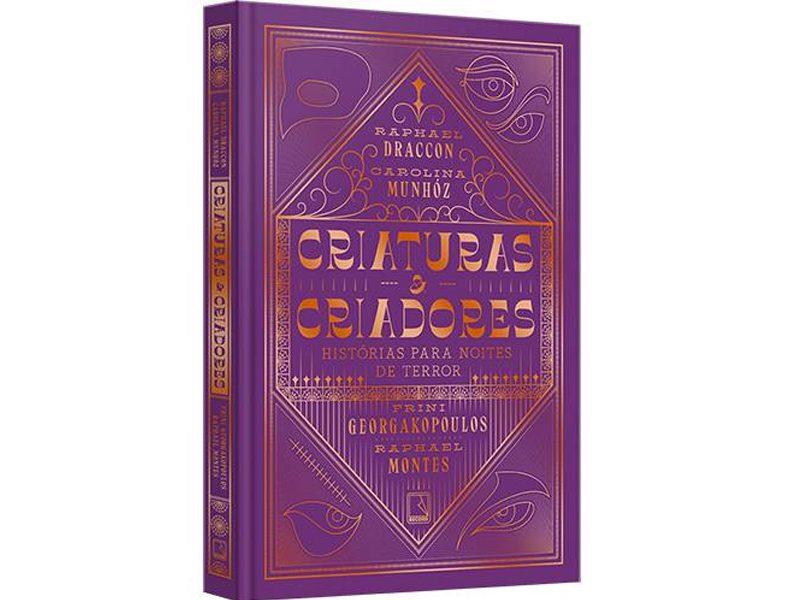Livro - Criaturas e Criadores Histórias Para Noites de Terror