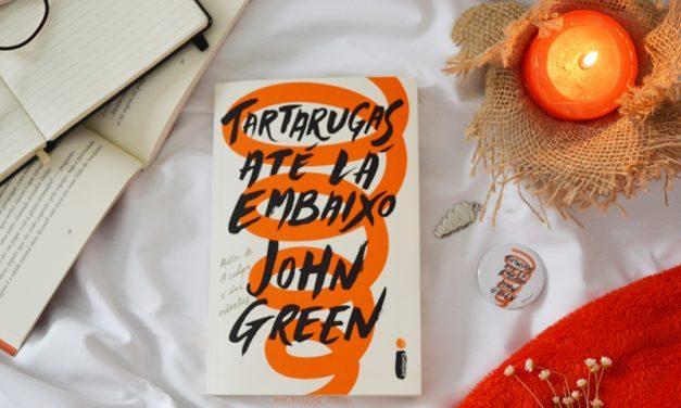 TARTARUGAS ATÉ LÁ EMBAIXO | O novo sucesso de John Green!