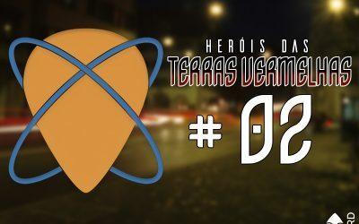HERÓIS DAS TERRAS VERMELHAS | Estágio de Herói – Capítulo 02 do original Coxinha Nerd!