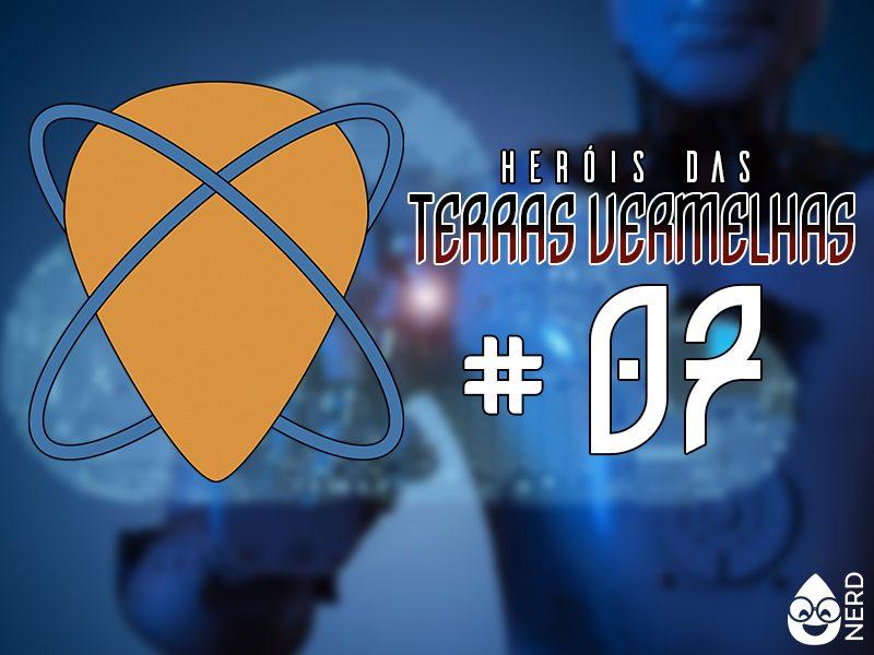 HERÓIS DAS TERRAS VERMELHAS | Recuperação Rápida – Capítulo 07 do original Coxinha Nerd!