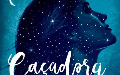 LITERATURA | Caçadora de Estrelas é o novo lançamento da editora Record!