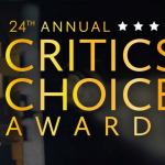 CRITICS CHOICE AWARDS | Quem são os destaques da premiação?