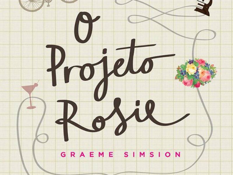 O PROJETO ROSIE | Livro de Graeme Simsion que vai virar filme