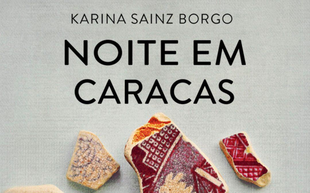 NOITE EM CARACAS | O novo livro de Karina Sainz Borgo!