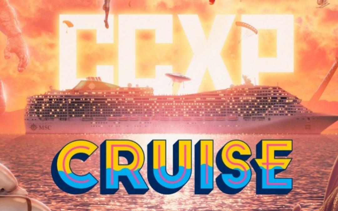 CCXP CRUISE   Confira o maior cruzeiro de cultura pop!